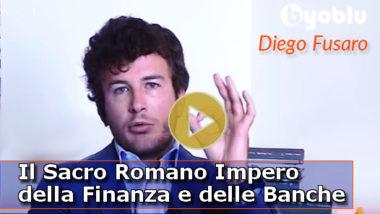 Diego Fusaro: il Sacro Romano Impero della finanza e delle banche – Byoblu.com