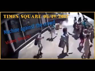 VIDEO SHOCK- TIMES SQUARE, Auto sulla folla : ecco il video COMPLETO sconvolgente ! (20-5-2017)