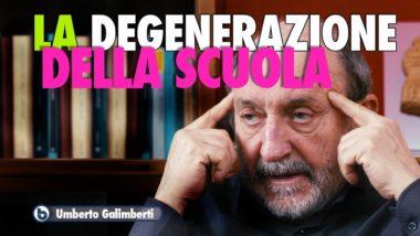 LA DEGENERAZIONE DELLA SCUOLA – Umberto Galimberti