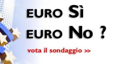 EURO SI o NO: partecipa al sondaggio